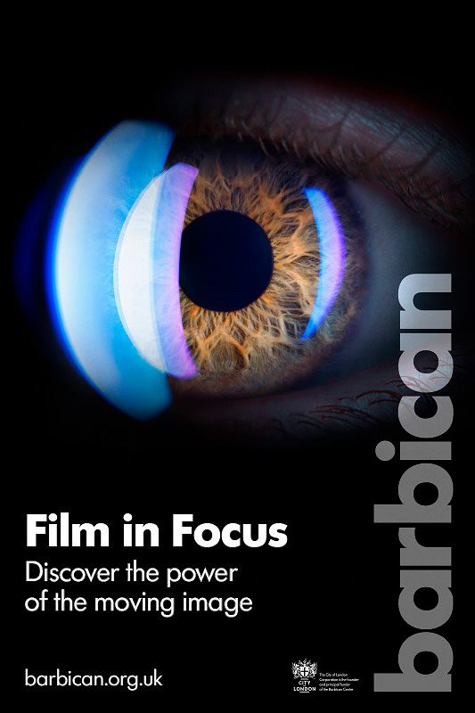 The Barbican's Film In Focus: discover the power of the moving image - hero poster.
